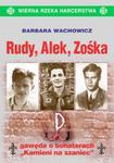 """Rudy, Alek, Zośka. Prawda o bohaterach """"Kamieni na szaniec"""" w sklepie internetowym Booknet.net.pl"""
