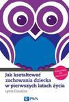 Jak kształtować zachowania dziecka w pierwszych latach życia w sklepie internetowym Booknet.net.pl