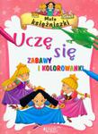 Małe księżniczki Uczę się Zabawy i kolorwanki w sklepie internetowym Booknet.net.pl