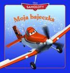 Moja bajeczka Samoloty w sklepie internetowym Booknet.net.pl
