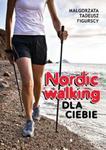 Nordic walking dla Ciebie w sklepie internetowym Booknet.net.pl