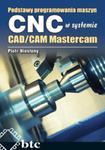 Podstawy programowania maszyn CNC systemie CAD/CAM Mastercam w sklepie internetowym Booknet.net.pl