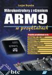 Mikrokontrolery z rdzeniem ARM9 w przykładach w sklepie internetowym Booknet.net.pl