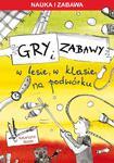 Gry i zabawy w lesie, w klasie, na podwórku w sklepie internetowym Booknet.net.pl