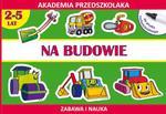 Na budowie. Rysujemy po śladzie. Akademia przedszkolaka w sklepie internetowym Booknet.net.pl