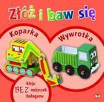 Złóż i baw się: Koparka, Wywrotka w sklepie internetowym Booknet.net.pl