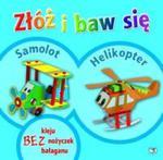 Złóż i baw się: Samolot, Helikopter w sklepie internetowym Booknet.net.pl