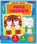 Robimy maski. Dzikie zwierzęta w sklepie internetowym Booknet.net.pl