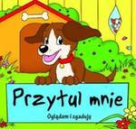 Oglądam i zgaduję Przytul mnie w sklepie internetowym Booknet.net.pl
