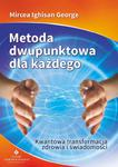 Metoda dwupunktowa dla każdego. Kwantowa transformacja zdrowia i świadomości w sklepie internetowym Booknet.net.pl
