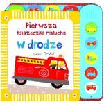 Pierwsza książeczka malucha. W drodze. Książeczka dźwiękowa w sklepie internetowym Booknet.net.pl