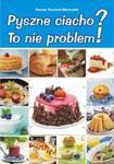 Pyszne ciacho? To nie problem! w sklepie internetowym Booknet.net.pl
