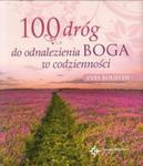 100 dróg do odnalezienia Boga w codzienności w sklepie internetowym Booknet.net.pl