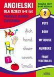 Angielski dla dzieci 6-8 lat. Pierwsze słówka. Ćwiczenia. Część 2 w sklepie internetowym Booknet.net.pl