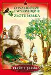 O Waligórze i Wyrwidębie Złote jabłka w sklepie internetowym Booknet.net.pl