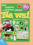 Moja książeczka z naklejkami i plakatem - Na wsi w sklepie internetowym Booknet.net.pl