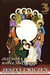 Jezusowa Wspólnota serc 3 - Zeszyt ćwiczeń do religii dla III klasy szkoły podstawowej. w sklepie internetowym Booknet.net.pl