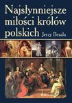 NAJSŁYNNIEJSZE MIŁOŚCI KRÓLÓW POLSKICH OP BELLONA 9788311131415 w sklepie internetowym Booknet.net.pl