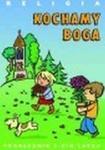 Religia Kochamy Boga Podręcznik w sklepie internetowym Booknet.net.pl