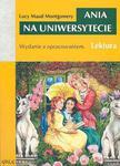 Ania na uniwersytecie. Lektura z opracowaniem w sklepie internetowym Booknet.net.pl