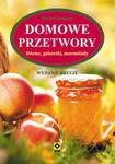 Domowe przetwory. Dżemy, galaretki, marmolady. Wyd. II w sklepie internetowym Booknet.net.pl