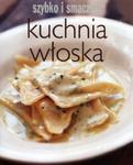 Kuchnia włoska Szybko i smacznie w sklepie internetowym Booknet.net.pl