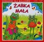 Żabka mała. Wierszyki dla maluchów w sklepie internetowym Booknet.net.pl