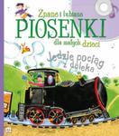 Znane i lubiane piosenki dla małych dzieci. Jedzie pociąg z daleka w sklepie internetowym Booknet.net.pl