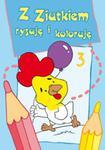 Z Ziutkiem rysuję i koloruję 3 w sklepie internetowym Booknet.net.pl
