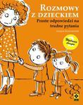 Rozmowy z dzieckiem Proste odpowiedzi na trudne pytania w sklepie internetowym Booknet.net.pl