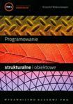 Programowanie strukturalne i obiektowe. Tom I w sklepie internetowym Booknet.net.pl