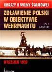 Zdławienie Polski w obiektywie Wehrmachtu w sklepie internetowym Booknet.net.pl