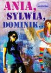 ANIA SYLWIA DOMINIK BR. EDYP 9788364391040 w sklepie internetowym Booknet.net.pl