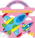 Samoloty i statki. Koloruję i naklejam w sklepie internetowym Booknet.net.pl