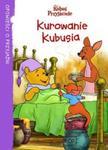 Kubuś Puchatek. Kurowanie Kubusia w sklepie internetowym Booknet.net.pl