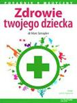 Zdrowie twojego dziecka w sklepie internetowym Booknet.net.pl
