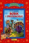 Bobik i przyjaciele w sklepie internetowym Booknet.net.pl