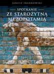 Spotkanie ze Starożytną Mezopotamią w sklepie internetowym Booknet.net.pl