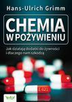 Chemia w pożywieniu. Jak działają dodatki do żywności i dlaczego nam szkodzą w sklepie internetowym Booknet.net.pl