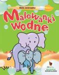 Małe zwierzątka Malowanki wodne w sklepie internetowym Booknet.net.pl