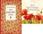 """Tylko miłość się liczy. Pakiet: Książka + upominek gratis """"Dla kochanej mamy"""" w sklepie internetowym Booknet.net.pl"""