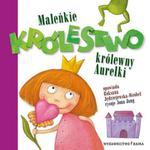 Maleńkie królestwo królewny Aurelki w sklepie internetowym Booknet.net.pl