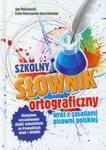 Szkolny słownik ortograficzny wraz z zasadami pisowni polskiej w sklepie internetowym Booknet.net.pl
