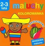 Maluchy Kolorowanka Akademia malucha 2-3 lata w sklepie internetowym Booknet.net.pl