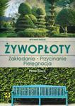 Żywopłoty. Rośliny pnące i osłonowe. Wyd. III w sklepie internetowym Booknet.net.pl