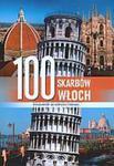 100 skarbów Włoch Przewodnik po kulturze i historii w sklepie internetowym Booknet.net.pl