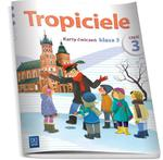 Tropiciele. Klasa 3, edukacja wczesnoszkolna, część 3. Karty ćwiczeń w sklepie internetowym Booknet.net.pl