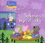 Świnka Peppa. Zabawy w Wielkie Sprawy. 5. Szkolna wycieczka w sklepie internetowym Booknet.net.pl
