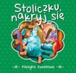 Stoliczku nakryj się Klasyka światowa w sklepie internetowym Booknet.net.pl