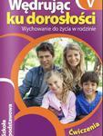 Wędrując ku dorosłości. Klasa 5, szkoła podstawowa. Wychowanie do życia w rodzinie. Ćwiczenia w sklepie internetowym Booknet.net.pl